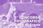 """3° Concorso fotografico """"Città di Arese"""""""